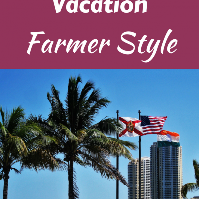 Taking a Florida Vacation Farmer Style