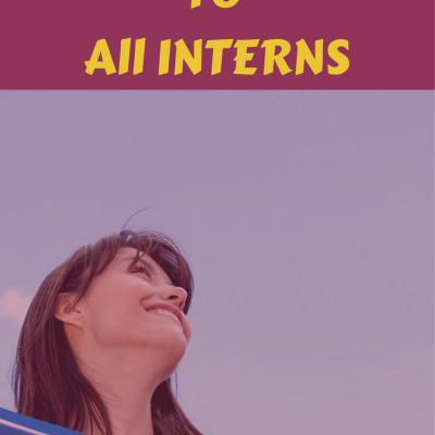 An Open Letter to a Student about to Start an Internship